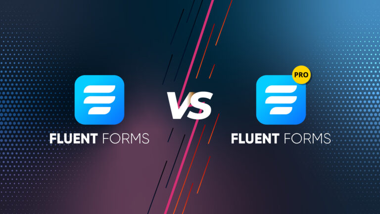 Fluent Forms Free vs Pro: Everything You Need to Know
