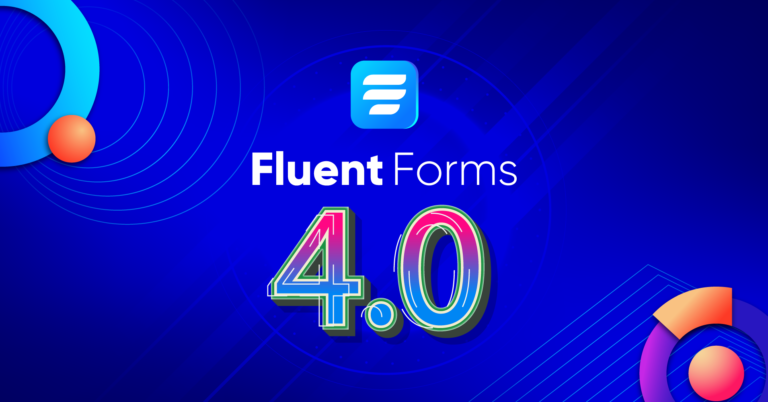 Introducing Fluent Forms 4.0 (The Biggest Update Ever)