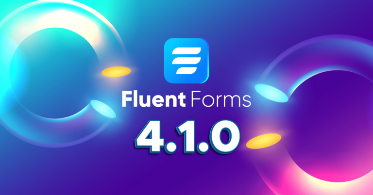 Introducing Fluent Forms 4.1.0 – New Features and Improvements
